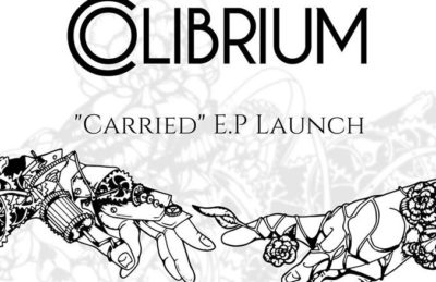 Colibrium - Carried EP Launch